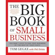 The Big Book of Small Business by Tom Gegax
