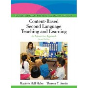 Content-Based Second Language Teaching and Learning by Marjorie Hall Haley