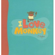 I Love Monkey by Suzanne Kaufmann