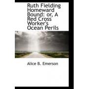 Ruth Fielding Homeward Bound by Alice B Emerson