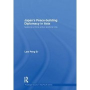 Japan's Peace Building Diplomacy in Asia by Peng Er Lam