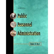 Public Personnel Administration by Dennis D. Riley