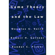 Game Theory and the Law by Douglas G. Baird