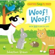 Can You Say It, Too? Woof! Woof! by Nosy Crow
