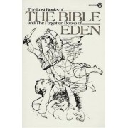 The Lost Books of the Bible and the Forgotten Books of Eden by Rutherford H. Platt