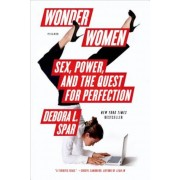 Wonder Women: Sex, Power, and the Quest for Perfection, Paperback