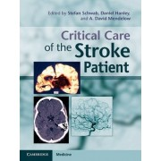 Critical Care of the Stroke Patient by Stefan Schwab