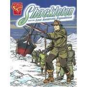 Shackleton and the Lost Antarctic Expedition by A. Blake Hoena