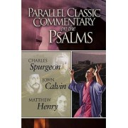 Parallel Classic Commentary on the Psalms by Charles Haddon Spurgeon