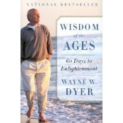 Wisdom of the Ages: A Modern Master Brings Eternal Truths Into Everyday Life, Paperback