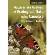 Multivariate Analysis of Ecological Data Using CANOCO 5 by Petr Smilauer