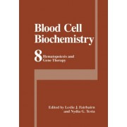 Blood Cell Biochemistry by Leslie J. Fairbairn