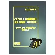 Capitole fundamentale ale fizicii moderne: vol.1 - fizica cuantica.