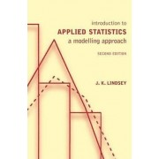 Introduction to Applied Statistics by J. K. Lindsey