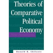 Theories of Comparative Political Economy by Ronald H. Chilcote