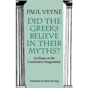 Did the Greeks Believe in Their Myths? by Paul Veyne