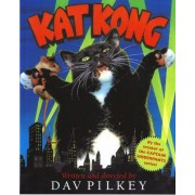 Kat Kong by Dav Pilkey