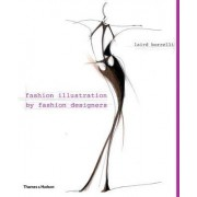 Fashion Illustration by Fashion Designers by Laird Borrelli