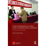 Good Governance in China - a Way Towards Social Harmony by Mengkui Wang