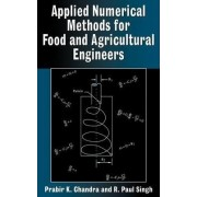 Applied Numerical Methods for Food and Agricultural Engineers by Prabir K. Chandra