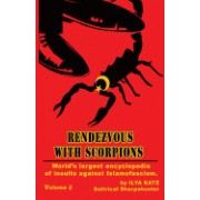 Rendezvous with Scorpions: World's Largest Encyclopedia of Insults Against Islamofascism. Vol.2