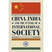 China, India and the Future of International Society by Jamie Gaskarth