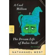 A Cool Million and the Dream Life of Balso Snell by Nathanael West