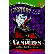 Ickstory: The History of Vampires and Other Real Blood Drinkers by Sylvia Branzei
