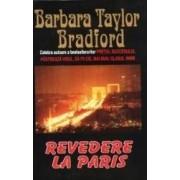 Revedere la Paris - Barbara Taylor Bradford