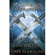 The Siege of Macindaw (Ranger's Apprentice Book 6) by John Flanagan