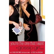 You'RE the One That I Want: No. 6 by Cecily von Ziegesar