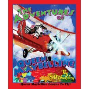 The Adventures of Queen Maybelline: Book One - Maybelline Learns to Fly!
