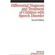 Differential Diagnosis and Treatment of Children with Speech Disorder by Barbara J. Dodd