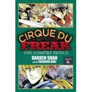 Cirque Du Freak: Vampire Prince v. 6 by Darren Shan