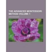 The Advanced Montessori Method Volume 1 by Maria Montessori