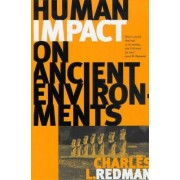 Human Impact on Ancient Environments by Charles L. Redman