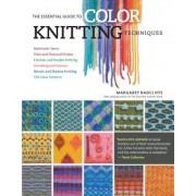 The Essential Guide to Color Knitting Techniques: Multicolor Yarns, Plain and Textured Stripes, Entrelac and Double Knitting, Stranding and Intarsia,, Paperback