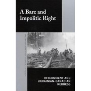 A Bare and Impolitic Right by Bohdan S. Kordan