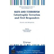NATO and Terrorism Catastrophic Terrorism and First Responders by Friedrich Steinh