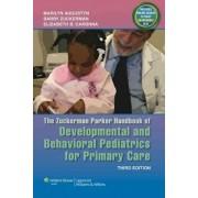 The Zuckerman Parker Handbook of Developmental and Behavioral Pediatrics for Primary Care by Marilyn C. Augustyn
