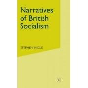 Narratives of British Socialism by Stephen Ingle