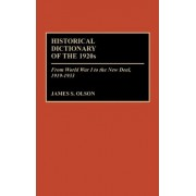 Historical Dictionary of the 1920s by James Stuart Olson