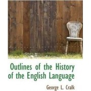 Outlines of the History of the English Language by George L Cralk