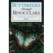 Butterflies Through Binoculars: Florida by Jeffrey Glassberg