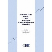 Bottom Line Results from Strategic Human Resource Planning by Richard J. Niehaus