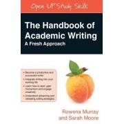 The Handbook of Academic Writing: A Fresh Approach by Rowena Murray