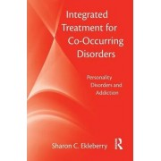 Integrated Treatment for Co-occurring Disorders by Sharon C. Ekleberry