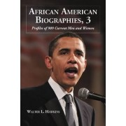 African American Biographies: Profiles of 631 Current Men and Women v. 3 by Walter L. Hawkins