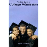 Practical Guide to College Admission by Willard J Dolman