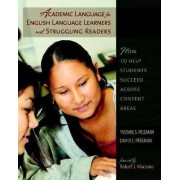 Academic Language for English Language Learners and Struggling Readers by Dr Yvonne S Freeman